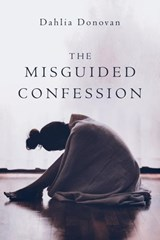 The Misguided Confession | Dahlia Donovan |