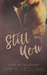 Still You (Trade Me) | Amy K. McClung |