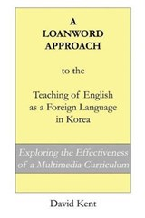 A Loanword Approach to the Teaching of English as a Foreign Language in Korea | David Kent |