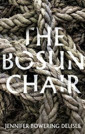 The Bosun Chair | Jennifer Bowering Delisle |