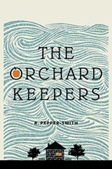 The Orchard Keepers | R. Pepper-Smith |