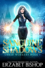 Sanguine Shadows (Curse Workers, #1) | Erzabet Bishop |