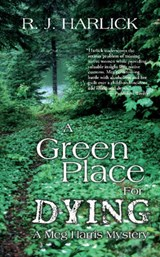 A Green Place for Dying | R. J. Harlick |