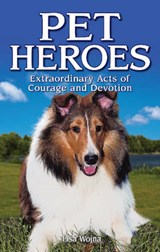 Pet Heroes | Lisa Wojna |