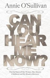 Can You Hear Me Now? | Annie O'sullivan |