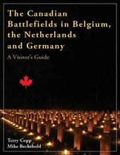 The Canadian Battlefields in Belgium, the Netherlands and Germany