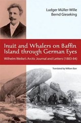 Inuit and Whalers on Baffin Island Through German Eyes | WEIKE,  Wilhelm |