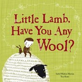 Little Lamb, Have You Any Wool? | Isabel Minhos Martins |