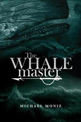 The Whalemaster | Michael Moniz |