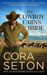 The Cowboy Earns a Bride (Cowboys of Chance Creek, #8) | Cora Seton |