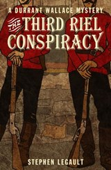 The Third Riel Conspiracy | Stephen Legault |