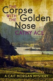 The Corpse with the Golden Nose | Cathy Ace |