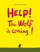 Help! The Wolf Is Coming! | Cedric Ramadier |