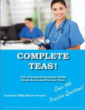 Complete Teas! Test of Essential Academic Skills Study Guide and Practice Tests