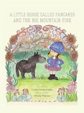 A Little Horse Called Pancakes and the Big Mountain Fire | Candice Noakes-dobson |