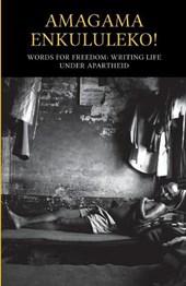Amagama Enkululeko! Words for Freedom