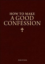 How to Make a Good Confession | John A. Kane |