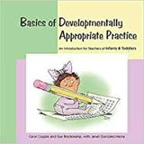 Basics of Developmentally Appropriate Practice | Carol Copple |