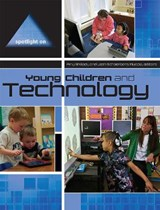 Spotlight on Young Children and Technology | Amy Shillady |