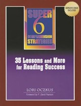 Super 6 Comprehension Strategies:35 Lessons and More for Reading | Lori D. Oczkus |