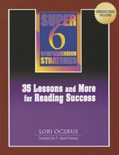 Super 6 Comprehension Strategies:35 Lessons and More for Reading