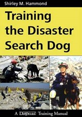 Training the Disaster Search Dog | Shirley M. Hammond |