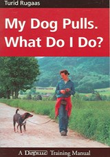 My Dog Pulls. What Do I Do? | Turid Rugaas |