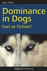 Dominance in Dogs | Barry Eaton |