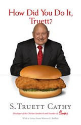 How Did You Do It, Truett? | S. Truett Cathy |