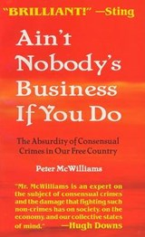 Ain't Nobody's Business if You Do | Peter McWilliams |