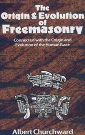 The Origin And Evolution of Freemasonry