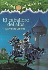 El Caballero del Alba = Knight at Dawn | Osborne, Mary Pope; Brovelli, Marcela |