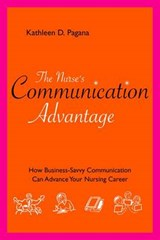 The Nurse's Communication Advantage | Pagana, Kathleen D. , Ph. D. , R. N. |