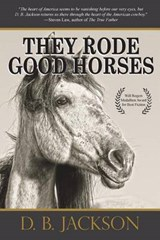 They Rode Good Horses | D. B. Jackson |