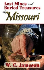 Lost Mines and Buried Treasures of Missouri