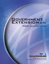 Government Extension to the PMBOK Guide | Project Management Institute |