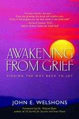 Awakening from Grief | John E. Welshons |