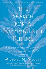 The Search for a Nonviolent Future | Michael N. Nagler |