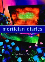 Mortician Diaries | June Knights Nadle |