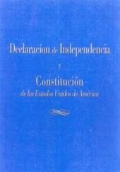 LA Declaracion De Independencia Y LA Constitucion : De Los Estados Unidos De America / The Declaration Of Independence And The Constitution