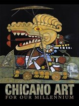 Chicano Art for Our Millennium | Keller, Gary D. ; Erickson, Mary ; Villeneuve, Pat |