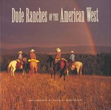 Dude Ranches of the American West | David R Stoecklein |
