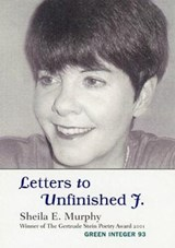 Letters to Unfinished J. | Sheila Murphy |