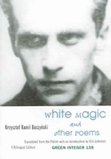 White Magic and Other Poems | Krzysztof Kamil Baczynski |
