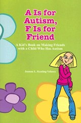 A Is for Autism, F Is for Friend | Joanna L. Keating-Velasco |