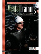 The Triathlete's Guide to Mental Training | Taylor, Jim; Schneider, Terri |