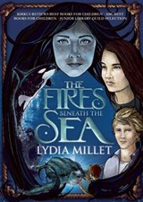 The Fires Beneath the Sea | Lydia Millet |