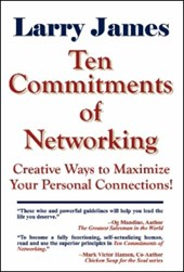 Ten Commitments of Networking | Larry James |