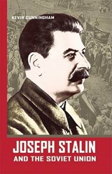 Joseph Stalin and the Soviet Union | Kevin Cunningham |