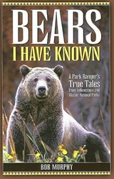 Bears I Have Known | Bob Murphy |